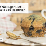 6 Ways A No Sugar Diet Won't Make You Healthier